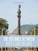 The Distance Between Hopes and Dreams