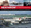 Heathrow in Photographs
