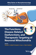 The Functions  Disease Related Dysfunctions  and Therapeutic Targeting of Neuronal Mitochondria