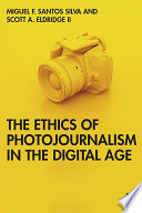 The Ethics of Photojournalism in the Digital Age Book PDF