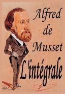 Alfred de Musset - L'intégrale
