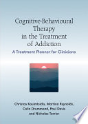 Cognitive Behavioural Therapy In The Treatment Of Addiction Book PDF