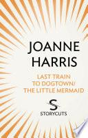 Last Train to Dogtown The Little Mermaid  Storycuts