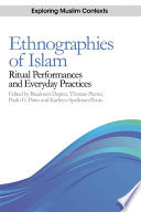 Ethnographies of Islam  Ritual Performances and Everyday Practices