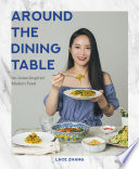 Around The Dining Table  An Asian Inspired Modern Feast