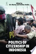 Politics of Citizenship in Indonesia