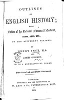 Outlines of English History     By H  Ince and J  Gilbert  Two hundred and first thousand