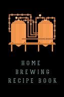 Home Brewing Recipe Book