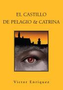 El Castillo De Pelagio & Catrina