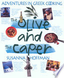"""""""The Olive and the Caper: Adventures in Greek Cooking"""" by Susanna Hoffman"""