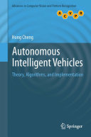 Autonomous Intelligent Vehicles: Theory, Algorithms, and Implementation