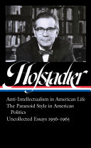 Richard Hofstadter: Anti-Intellectualism in American Life, the Paranoid Style in American Politics, Uncollected Essays 1956-1965 (Loa #330) ebook