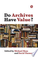 Do Archives Have Value?