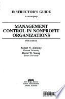 Instructor's guide to accompany Management control in nonprofit organizations