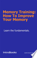 Memory Training How To Improve Your Memory