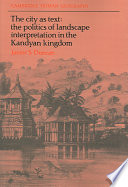The City as Text, The Politics of Landscape Interpretation in the Kandyan Kingdom by James S. Duncan PDF