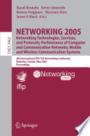 Networking 2005 Networking Technologies, Services, And Protocols; Performance of Computer And Communication Networks; Mobile and Wireless Communications Systems