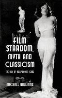 Film Stardom, Myth and Classicism