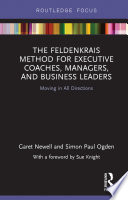 The Feldenkrais Method for Executive Coaches  Managers  and Business Leaders