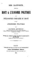 Des rapports entre le droit & l'économie politique, ou, Philosophie comparée du droit et de l'économie politique