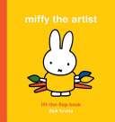Miffy the Artist Lift-The-Flap Book