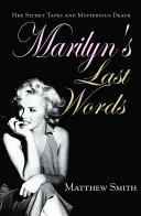 Marilyn S Last Words
