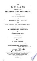 The Koran; commonly called the Alcoran of Mohammed: tr. with notes, to which is prefixed a prelim. discourse by G. Sale