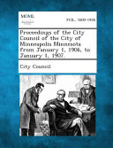 Proceedings Of The City Council Of The City Of Minneapolis Minnesota From January 1 1906 To January 1 1907