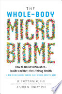 """The Whole-Body Microbiome: How to Harness Microbes—Inside and Out—for Lifelong Health"" by B. Brett Finlay, Jessica M. Finlay"