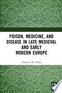 Read Online Poison, Medicine, and Disease in Late Medieval and Early Modern Europe For Free
