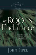 The Roots of Endurance: Invincible Perseverance in the Lives of John Newton, Charles Simeon, and William Wilberforce (Swans Are
