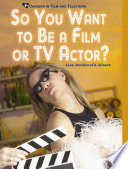 So You Want to Be a Film Or TV Actor  Book