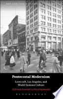 Pentecostal Modernism  Lovecraft  Los Angeles  and World Systems Culture