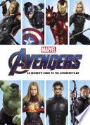 Marvel s Avengers  An Insider s Guide to the Avenger Films