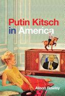 Putin Kitsch in America