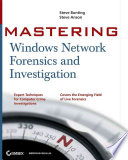Mastering Windows Network Forensics and Investigation Book