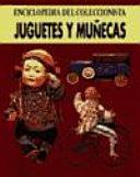 Juguetes y muñecas, enciclopedia del coleccionista