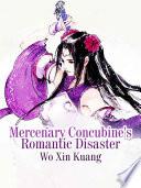 Mercenary Concubine s Romantic Disaster