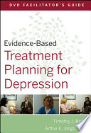 Evidence Based Treatment Planning For Depression Dvd Facilitator S Guide Book PDF