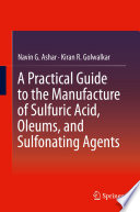 A Practical Guide to the Manufacture of Sulfuric Acid  Oleums  and Sulfonating Agents