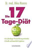 Die 17-Tage-Diät  : aus jahrelanger Praxiserfahrung entstanden ; schnelle und dauerhafte Ergebnisse
