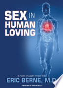 """Sex in Human Loving"" by Eric Berne"