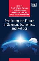 Predicting the Future in Science  Economics  and Politics