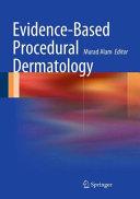 Evidence Based Procedural Dermatology