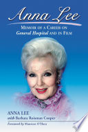 """""""Anna Lee: Memoir of a Career on General Hospital and in Film"""" by Anna Lee, Barbara Roisman Cooper"""