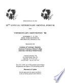 Proceedings of the ... Annual Veterinary Dental Forum and Veterinary Dentistry ...