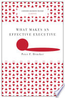 What Makes an Effective Executive  Harvard Business Review Classics  Book