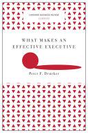 What Makes an Effective Executive (Harvard Business Review Classics) Pdf/ePub eBook