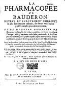 Pharmacopée de Bauderon,... Appendice, par Gratien Bauderon... Traité des eaux distillées, par Laurens Catelan... Traicté chymique, par G. Sauvageon,...