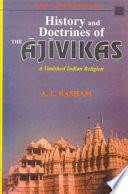 History and Doctrines of the Ajivikas  a Vanished Indian Religion